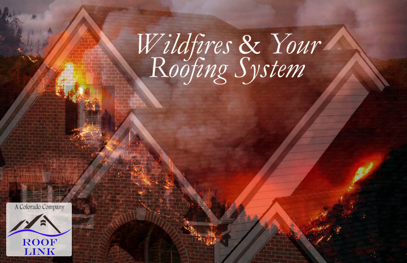 Wildfire & Your Roofing System